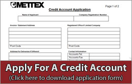 Click here to download a Mettex Credit Account Application Form